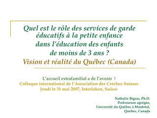 Nathalie Bigras, Ph.D. Professeure agrégée, Université du Québec à Montréal, Québec, Canada