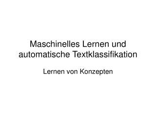 Maschinelles Lernen und automatische Textklassifikation