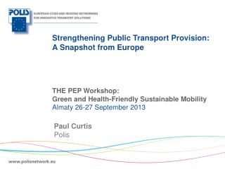 Strengthening  Public Transport Provision: A  Snapshot from  Europe