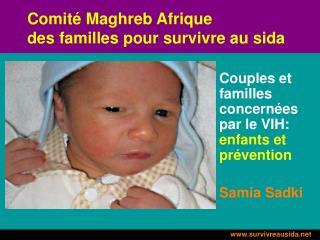 Comit é Maghreb Afrique des familles pour survivre au sida