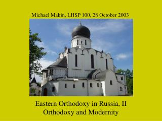 Eastern Orthodoxy in Russia, II Orthodoxy and Modernity