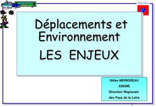 Déplacements et Environnement LES  ENJEUX