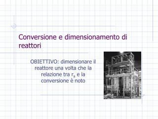 Conversione e dimensionamento di reattori
