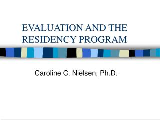 EVALUATION AND THE RESIDENCY PROGRAM