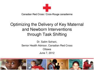 Optimizing the Delivery of Key Maternal and Newborn Interventions  through Task Shifting