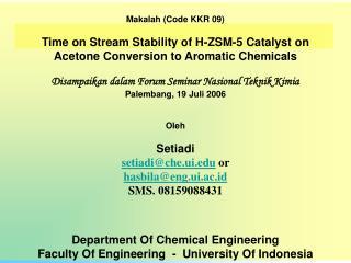 Makalah (Code KKR 09) Time on Stream Stability of H-ZSM-5 Catalyst on