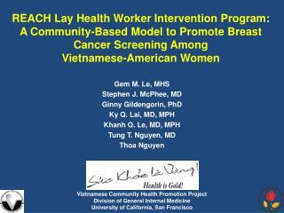 Gem M. Le, MHS Stephen J. McPhee, MD Ginny Gildengorin, PhD Ky Q. Lai, MD, MPH