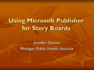 Using Microsoft Publisher for Story Boards