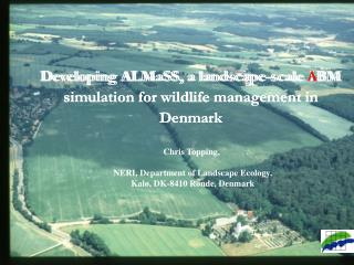 Developing ALMaSS, a landscape-scale IBM simulation for wildlife management in Denmark