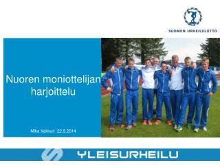Nuoren moniottelijan harjoittelu Mika Vakkuri   22.9.2014