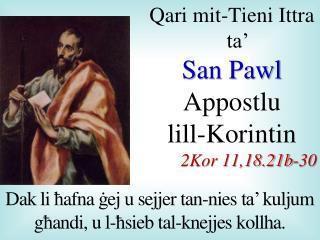 Qari mit-Tieni Ittra ta�  San Pawl  Appostlu  lill-Korintin 2Kor 11,18.21b-30