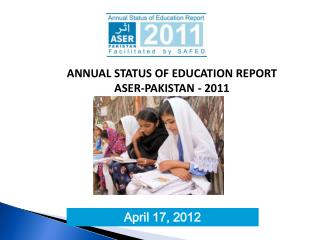 ANNUAL STATUS OF EDUCATION REPORT ASER-PAKISTAN - 2011