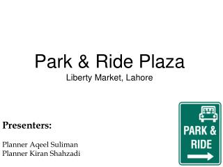 Park & Ride Plaza Liberty Market, Lahore