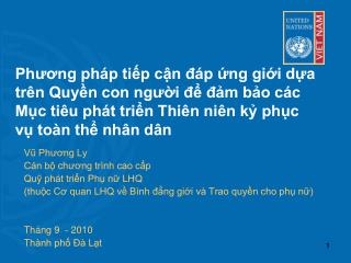 Vũ Phương Ly Cán bộ chương trình cao cấp  Quỹ phát triển Phụ nữ LHQ