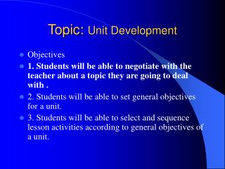 Topic:  Unit Development