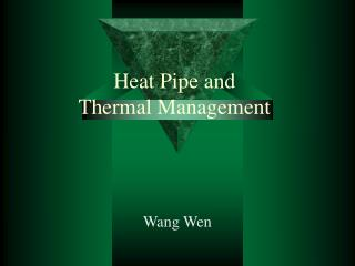 Heat Pipe and Thermal Management