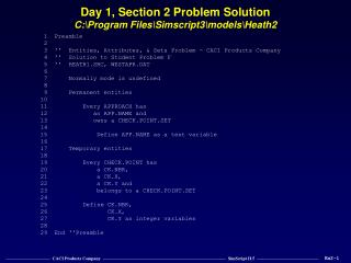 Day 1, Section 2 Problem Solution C:\Program Files\Simscript3\models\Heath2