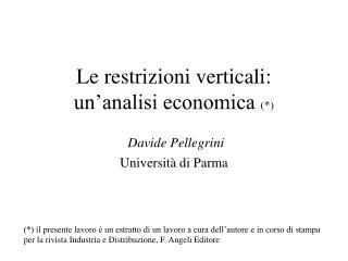 Le restrizioni verticali:  un�analisi economica  (*)