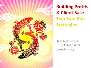 Building Profits & Client  Base  Two  Sure-Fire  Strategies