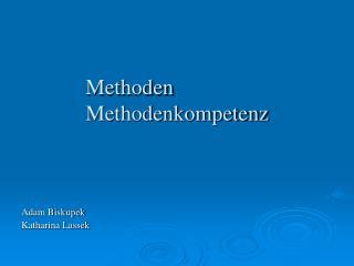 Methoden  Methodenkompetenz