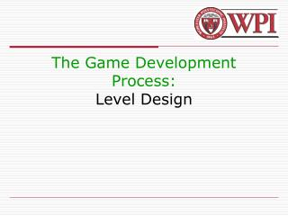 The Game Development Process: Level Design