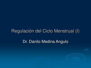 Regulación del Ciclo Menstrual (I)