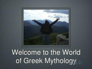 Welcome to the World of Greek Mythology