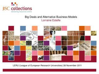 Big Deals and Alternative Business Models Lorraine Estelle