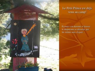 Le Petit Prince est déjà venu au camp!