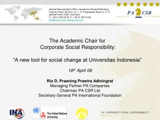 16 th  April 09 Rio D. Praaning Prawira Adiningrat Managing Partner PA Companies