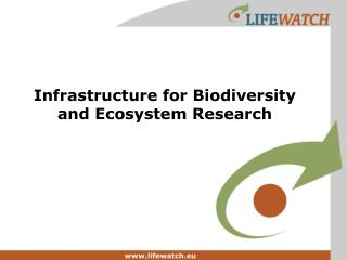 Infrastructure for Biodiversity   and Ecosystem Research