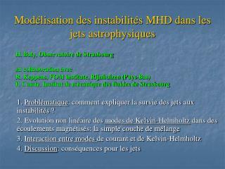 Modélisation des instabilités MHD dans les jets astrophysiques