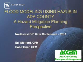 FLOOD MODELING USING HAZUS IN ADA COUNTY A Hazard Mitigation Planning Perspective