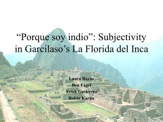 """Porque soy indio"": Subjectivity in Garcilaso's La Florida del Inca"