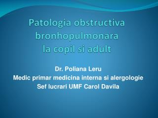 Patologia obstructiva bronhopulmonara la  copil si  adult