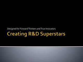 Creating R&D Superstars