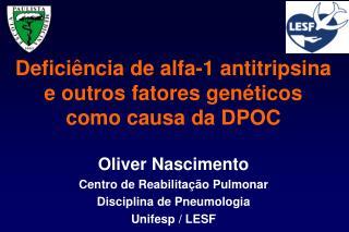 Deficiência de alfa-1 antitripsina e outros fatores genéticos como causa da DPOC
