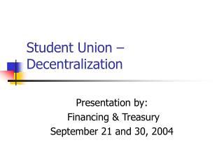 Student Union – Decentralization