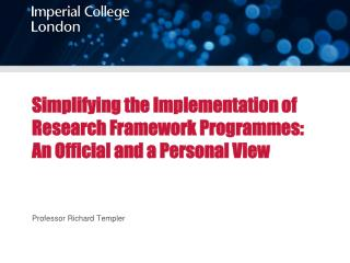 Simplifying the Implementation of Research Framework Programmes: An Official and a Personal View