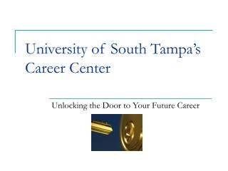 University of South Tampa s Career Center
