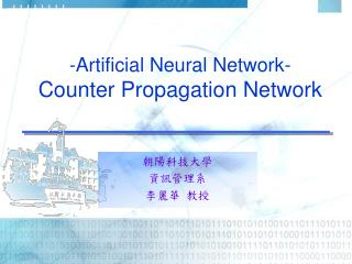 -Artificial Neural Network- Counter Propagation Network
