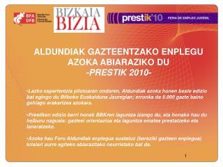 ALDUNDIAK GAZTEENTZAKO ENPLEGU AZOKA ABIARAZIKO DU -PRESTIK 2010-