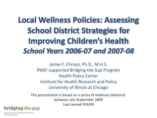 Local Wellness Policies: Assessing School District Strategies for Improving Children s Health School Years 2006-07 and 2
