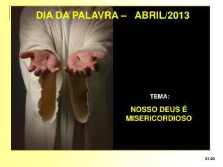 DIA DA PALAVRA – ABRIL/2013