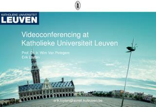 Videoconferencing at  Katholieke Universiteit Leuven
