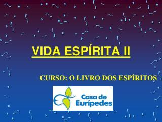 VIDA ESPÍRITA II