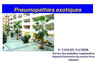 Pneumopathies exotiques