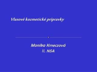 Monika  Kmeczová II . NSA