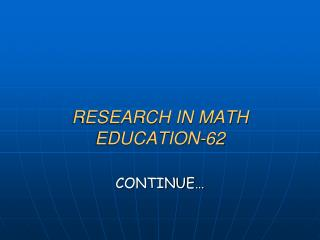 RESEARCH IN MATH EDUCATION-62