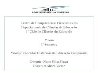 Centro de  Competências :  Ciências socias Departamento  de  Ciências da  Educação